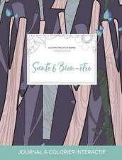 Journal de Coloration Adulte : Sante & Bien-Etre (Illustrations de Vie...