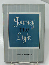 JOURNEY INTO LIGHT The Search of a Scholar into the Tenants of the Mormon LDS Ch