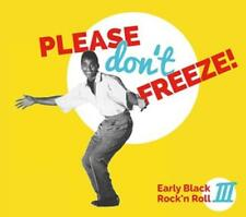 Please Don't Freeze - Early Black Rock'n'Roll 3 (2014)