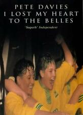 I Lost My Heart to the Belles: Story of the Doncaster Belles,Pete Davies