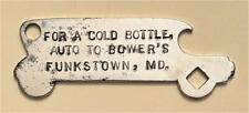 1910s For A Cold Bottle Auto To Bower's Funkstown MD Car Bottle Opener A-13