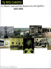 75 ANS CHRONO MUSEE NATIONAL DES BEAUX-ARTS DU QUEBEC 1933-2008 PIERRE LANDRY