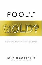 Fool's Gold? : Discerning Truth in an Age of Error (2005, Paperback)