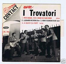 45 RPM EP I TROVATORI PETIT HOMME C'EST L'HEURE DE FAIRE DODO