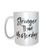 Stronger Than Yesterday  mug ref 1066