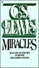 Miracles: How God Intervenes In Nature And Human Affairs