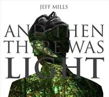 JEFF MILLS - AND THEN THERE WAS LIGHT * NEW CD