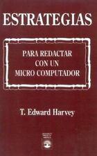 Estrategias : Para Redactar Con un Micro Computador by T. Edward Harvey...