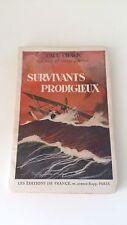 Paul Chack - Survivants prodigieux - Ed. de France (1944)