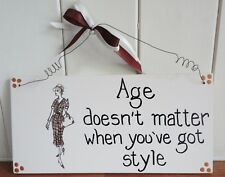 SHABBY & CHIC PLAQUE AGE DOESN'T MATTER WHEN YOU'VE GOT STYLE RETRO FASHION