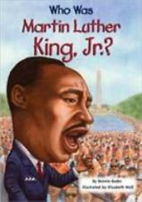 Who Was? Series: Who Was Martin Luther King, Jr. ? by Bonnie Bader
