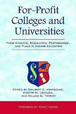 USED (GD) For-Profit Colleges and Universities: Their Markets, Regulation, Perfo