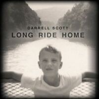 Scott Darrell - Long Ride Home Neuf CD