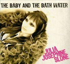 Julia Josephine Slone-The Baby And The Bath Water CD NEW