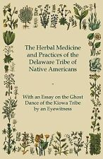 The Herbal Medicine and Practices of the Delaware Tribe of Native Americans -...