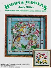 Birds and Flowers Book Judy Miller 100 Designs for Stained Glass & Needle Arts
