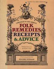 COMPENDIUM OF EARLY AMERICAN FOLK REMEDIES RECEIPTS & ADVICE -SVENSSON (RECIPES)
