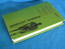 Dominant Mammals ~ Sir Frank Macfarlane Burnet The Biology of Human Destiny