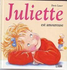 Juliette est Amoureuse * D LAUER * n° 19 Lito * Album Jeunesse  3 à 6 ans