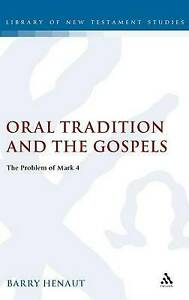 Oral Tradition and the Gospels: The Problem of Mark 4 (Journal for the Study of