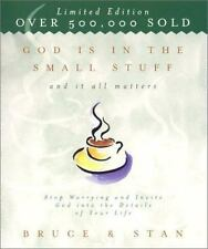God Is in the Small Stuff and It All Matters : Stop Worrying and Invite God i...