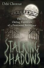 Stalking Shadows: The Most Chilling Experiences of a Paranormal Investigator, Ch