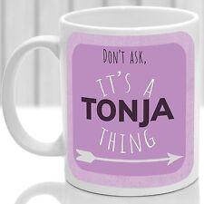 Tonja's mug, Its a Tonja thing (Pink)