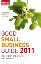 New, Good Small Business Guide 2011: How to Start and Grow Your Own Business, A&