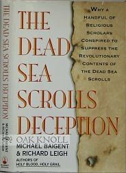 The Dead Sea Scrolls Deception by Michael Baigent, Richard Leigh