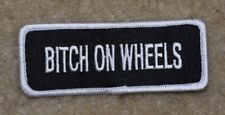 B*TCH ON WHEELS  MOTORCYCLE PATCH---014
