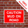 Caution mud on road sign COUN0071 Site notices and Farm safety signs