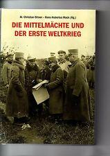 Christian Ortner: Die Mittelmächte und der erste Weltkrieg NEU