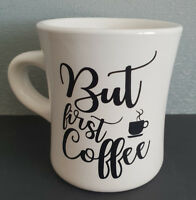 "New Personalised Ceramic Coffee Mug With Decal ""But First...Coffee"""