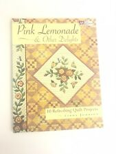 PINK LEMONADE & OTHER DELIGHTS- QUILT BOOK & PATTERNS FROM THAT PATCHWORK PLACE