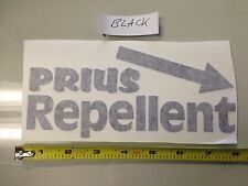 Prius Repellent BLACK Sticker decal Car window truck 4x4 drift civic illest jdm