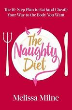 The Naughty Diet: The 10-Step Plan to Eat and Cheat Your Way to the Bo-ExLibrary