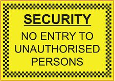 [ 1No | 150x105mm ] SECURITY - NO UNAUTHORISED PERSONS | Vinyl Stickers | Sites