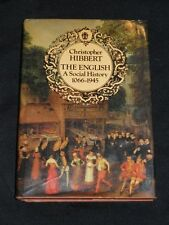 The English : A Social History 1066-1945 by Christopher Hibbert 1987 Hardcover