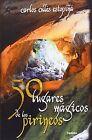 50 lugares mágicos pirineos. NUEVO. Nacional URGENTE/Internac. económico. VIAJES