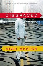Disgraced by Ayad Akhtar (2013, Paperback)