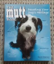 The Mutt Book Decoding Your Dogs Heritage by David Alderton