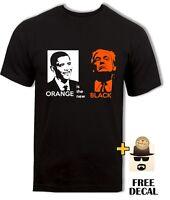 Donald Trump president Obama Funny T shirt Orange is the New Black parody comedy