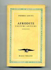 Pierre Louys AFRODITE Costumi Antichi Dall'Oglio 1961 Corvi n.21 Libro