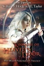 The Death Chronicles: Knocking on Heaven's Door by William Houle (2015,...