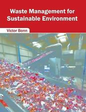 Waste Management for Sustainable Environment (2016, Hardcover)