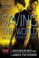 Saving the World: A Maximum Ride Novel (Book 3) by James Patterson