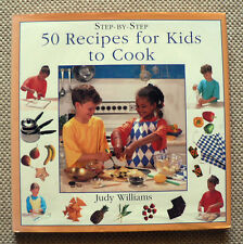 50 RECIPES FOR KIDS TO COOK - STEP-BY-STEP - JUDY WILLIAMS.