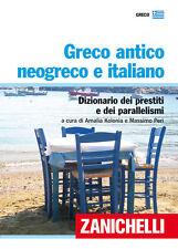 Greco antico neogreco e italiano  Dizionario ZANICHELLI  9788808064295