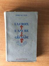 LA CROIX L'ANCRE ET LA GRENADE histoires des soldats de 1270 à 1937