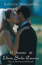 El Secreto de una Sola Carne : Para un Matrimonio Bendecido by Roberto...